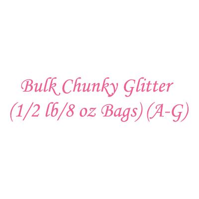 Bulk Chunky Glitter (1/2 lb/8 oz Bags) (A-G)