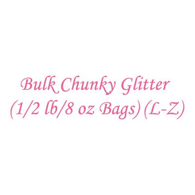 Bulk Chunky Glitter (1/2 lb/8 oz Bags) (L-Z)